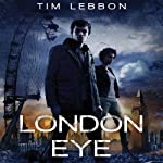 London Eye: Toxic City, Book One | Tim Lebbon