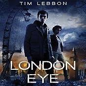 London Eye: Toxic City, Book One | Tim Lebbon