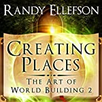 Creating Places: The Art of World Building, Book 2 | Randy Ellefson