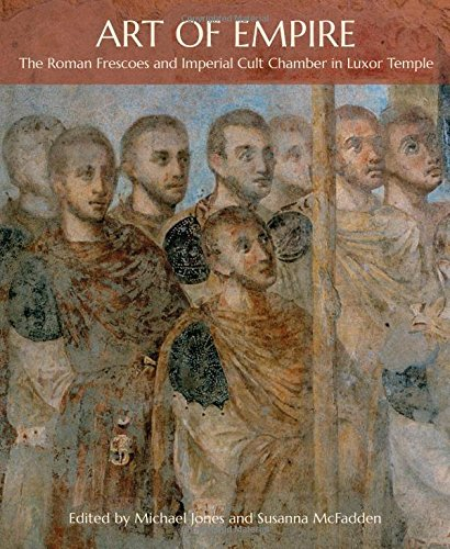 - Art of Empire: The Roman Frescoes and Imperial Cult Chamber in Luxor Temple