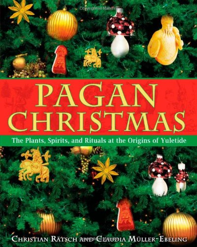 Pagan Christmas Tree.Pagan Christmas The Plants Spirits And Rituals At The