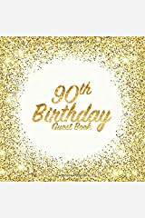 90th Birthday Guest Book: Party celebration keepsake for family and friends to write best wishes, messages or sign in (Square Golden Glitter Print) Paperback