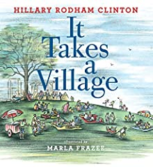"""It Takes a Village offers a universal, unifying message. It captures perfectly Clinton's vision of a multicultural America working toward a constructive goal. So hopeful and forward-looking."" —The Washington Post""Inspired by her 2006 book of..."