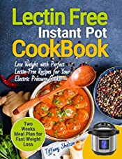 Lectin Free Cookbook Instant Pot: Lose Weight with Perfect Lectin-Free Recipes for Your Electric Pressure Cooker. Two Weeks Meal Planning for Fast Weight Loss