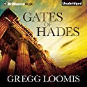 Gates of Hades Audiobook by Gregg Loomis Narrated by Stephen Bowlby