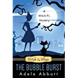 Witch Is When The Bubble Burst (A Witch P.I. Mystery) (Volume 5)