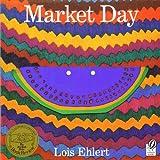 Market Day, Lois Ehlert, 0152168206