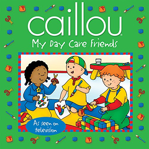 Caillou: My Day Care Friends (Caillou 8x8)