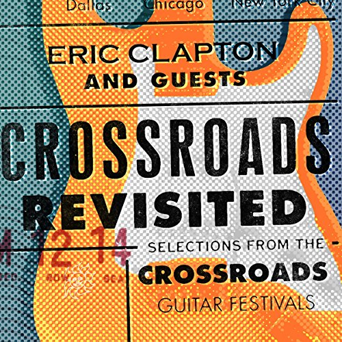 VA - Eric Clapton and Guests Crossroads Revisited - (081227950675) - Digipak - 3CD - FLAC - 2016 - WRE Download
