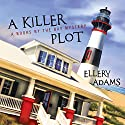 A Killer Plot: Books by the Bay Mystery Series #1 Audiobook by Ellery Adams Narrated by Karen White