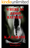 Where is Jason Rayner?: A Dark Psychological Thriller.  Richie Stevens Investigates