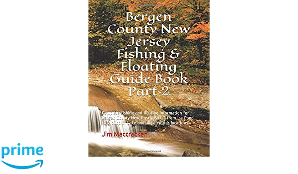 Bergen County New Jersey Fishing & Floating Guide Book Part