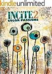 Incite 2: Color Passions (Incite: The...