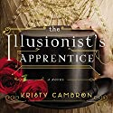 Illusionist's Apprentice Audiobook by Kristy Cambron Narrated by Amy Rubinate