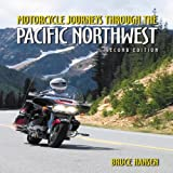 Motorcycle Journeys Through the Pacific Northwest, Bruce Hansen, 1884313868