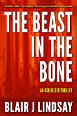The Beast in the Bone (Ash Keller Book 1) Kindle Edition