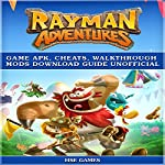 Rayman Adventures Game Apk, Cheats, Walkthrough Mods Download Guide Unofficial |  HSE Games