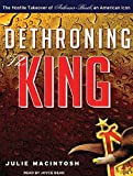 img - for Dethroning the King: The Hostile Takeover of Anheuser-Busch, an American Icon by Julie MacIntosh (2011-08-30) book / textbook / text book