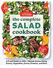 The Complete Salad Cookbook: A Fresh Guide to 200+ Vibrant Dishes Using Greens, Vegetables, Grains, Proteins, and More