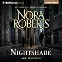 Nightshade: Night Tales, Book 3 Audiobook by Nora Roberts Narrated by Kate Rudd
