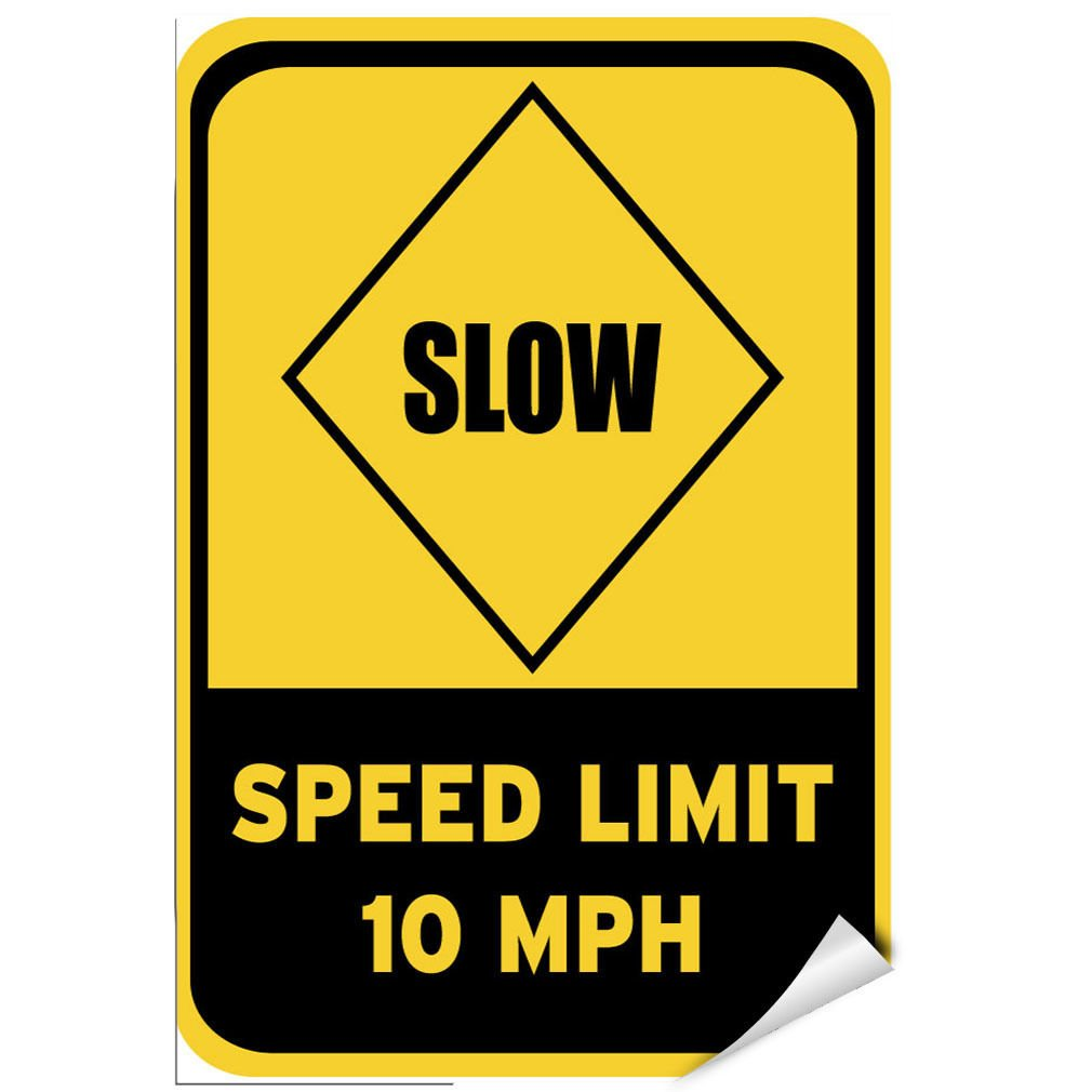 Slow Speed Limit 10 Mph Traffic Sign LABEL DECAL STICKER Sticks to Any Surface
