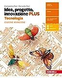 Idea, progetto, innovazione.  Tecnologia PLUS-Disegno con tavole per il disegno. Per le Scuole superiori. Con Contenuto digitale (fornito elettronicamente)