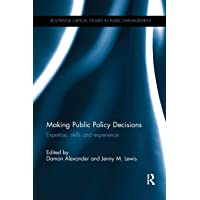 Making Public Policy Decisions: Expertise, skills and experience