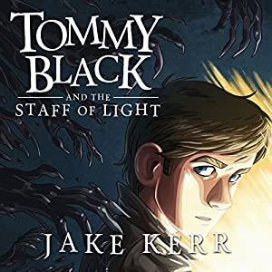 Tommy Black and the Staff of Light Audiobook