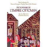 DICTIONNAIRE DE L'EMPIRE OTTAMAN (XV-XX SIÈCLE)