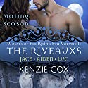 The Riveauxs: Wolves of the Rising Sun, Book 1 Audiobook by Kenzie Cox Narrated by Jeffrey Kafer, Elena Wolfe