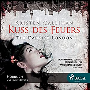 Kuss des Feuers (The Darkest London 1) Hörbuch