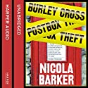 The Burley Cross Post Box Theft Audiobook by Nicola Barker Narrated by Helen Lacey, Gareth Cassidy