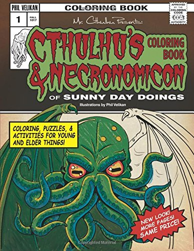 Amazon Cthulhus Coloring Book And Necronomicon Of Sunny Day Doings 9780692390566 Phil Velikan Books