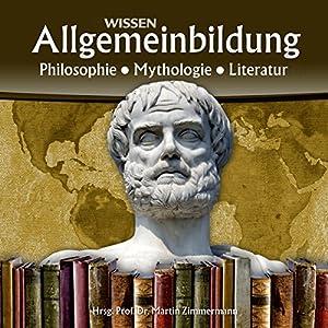 Philosophie, Mythologie, Literatur (Reihe Allgemeinbildung) Hörbuch