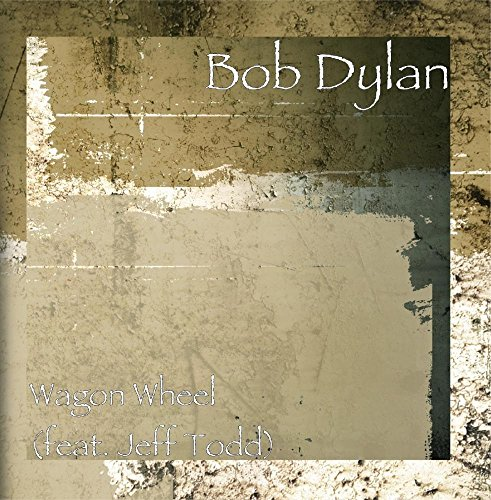 bob dylan wagon wheel - 1