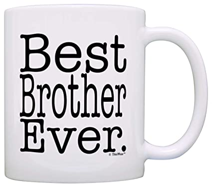 Amazon Gift For Brother Best Brother Ever Birthday Gift For