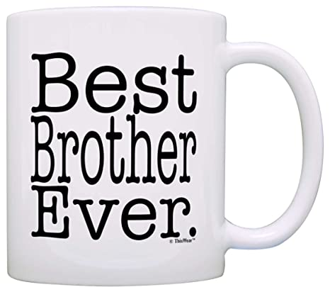 Buy 1 White Gift For Brother Best Ever Birthday Sibling Coffee Mug Tea Cup Online At Low Prices In India