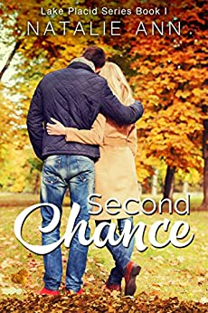 Second Chance (Lake Placid Series Book 1) by [Ann, Natalie]