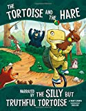 The Tortoise and the Hare, Narrated by the Silly But Truthful Tortoise (The Other Side of the Fable)