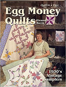 Quilt in a Day Egg Money Quilts Book - 2nd Edition by Eleanor ... : quilt books 2017 - Adamdwight.com