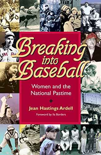 Breaking into Baseball: Women and the National Pastime (Writing Baseball)