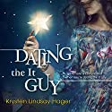 Dating the It Guy Audiobook by Krysten Lindsay Hager Narrated by Cait Frizzell