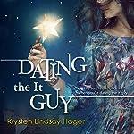 Dating the It Guy | Krysten Lindsay Hager