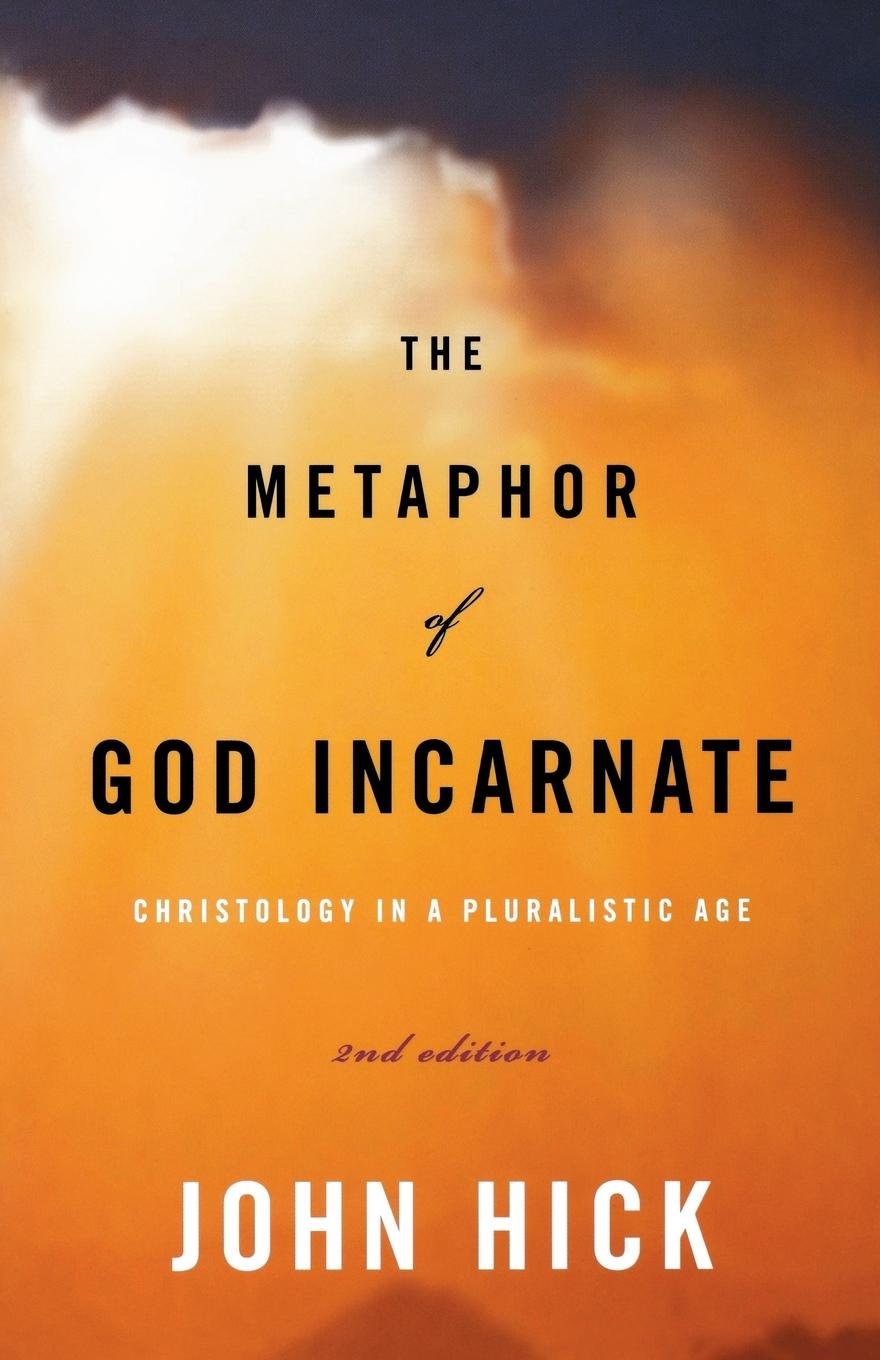 The Metaphor of God Incarnate, Second Edition: Christology in a Pluralistic Age ebook