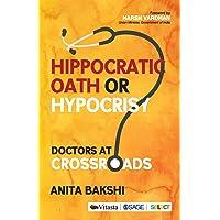 Hippocratic Oath or Hypocrisy?: Doctors at Crossroads