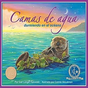 Camas de agua: durmiendo en el océano [Waterbeds: Sleeping in the Ocean] Audiobook