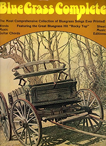Earl Sheet Music - Blue Grass Complete: The Most Comprehensive Collection of Bluegrass Songs Ever Printed!(Words, Music, Guitar Chords; Sheet Music Editions)