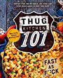 : Thug Kitchen 101: Fast as F*ck (Thug Kitchen Cookbooks)
