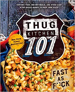 Thug Kitchen 101: Fast as F*ck Thug Kitchen Cookbooks: Amazon.es: Thug Kitchen: Libros en idiomas extranjeros