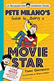 Pete Milano's Guide to Being a Movie Star: A Charlie Joe Jackson Book
